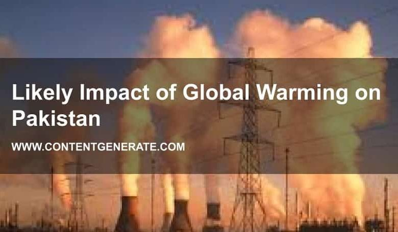 Likely Impact of Global Warming on Pakistan