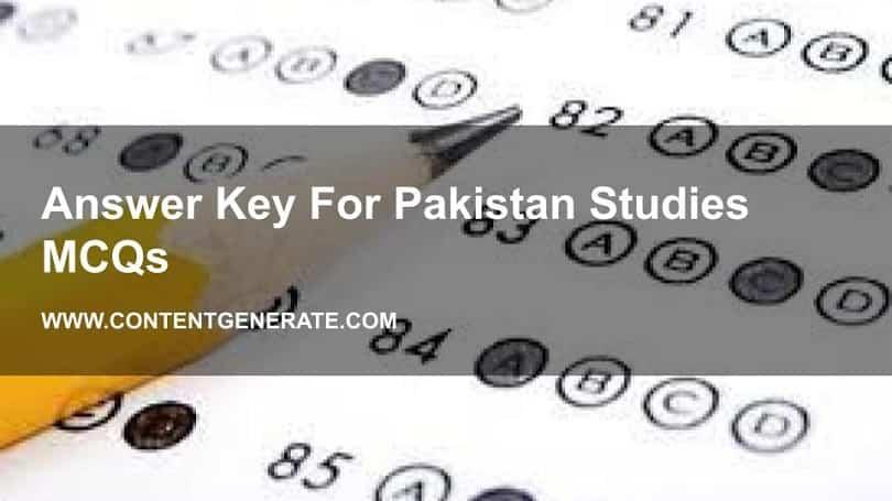 Answer Key For Pakistan Studies MCQs