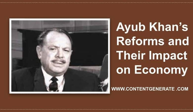 Ayub Khan's Reforms and Their Impact on Economy