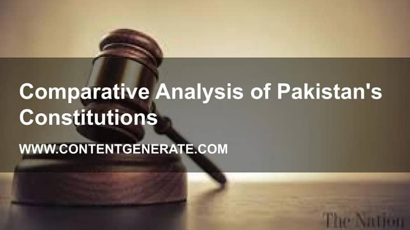 Comparative Analysis of Pakistan's Constitutions