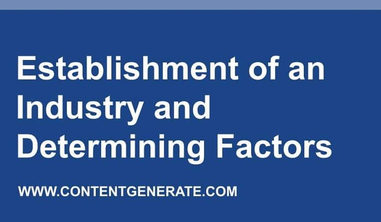 Establishment of an Industry and Determining Factors