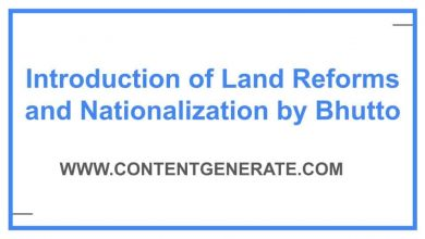 Introduction of Land Reforms and Nationalization by Bhutto
