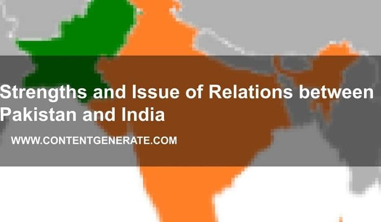 Strengths and Issue of Relations between Pakistan and India