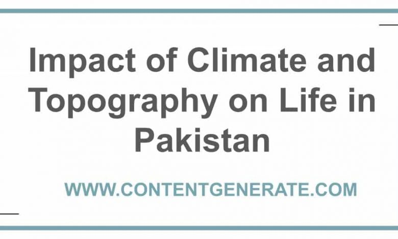 Impact of Climate and Topography on Life in Pakistan
