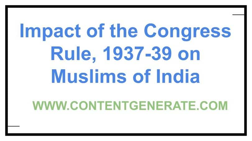 Impact of the Congress Rule, 1937-39 on Muslims of India