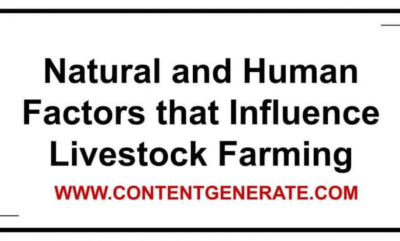 Natural and Human Factors that Influence Livestock Farming