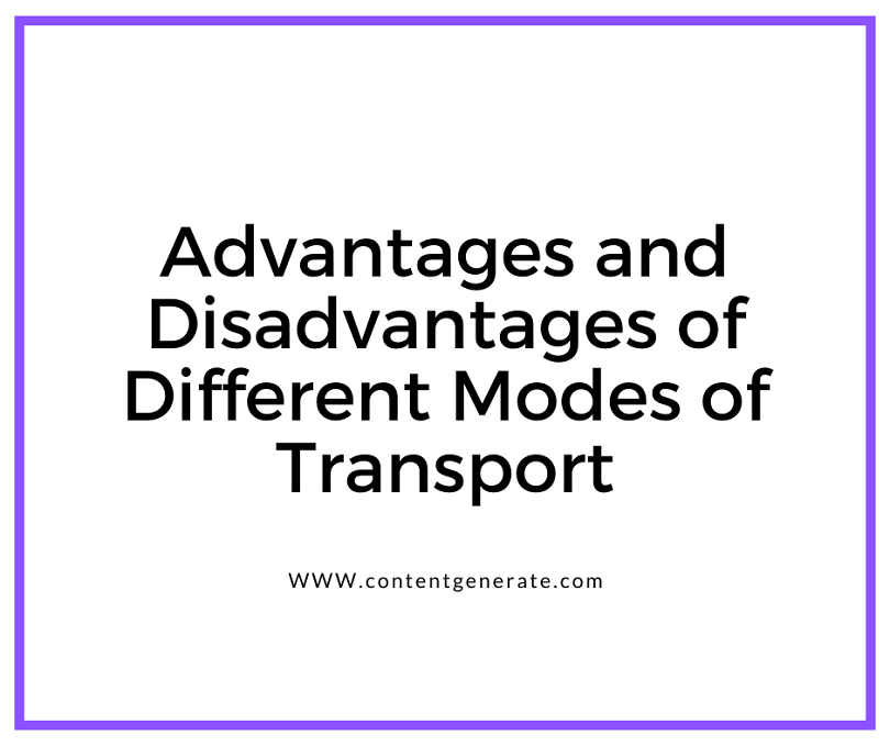 Advantages and Disadvantages of Different Modes of Transport