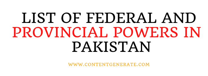 Federal and Provincial Powers in accordance with 1973 constitution of pakistan