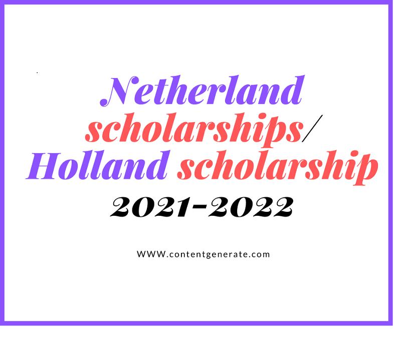 Holland Scholarship/Netherland scholarships 2021-2022
