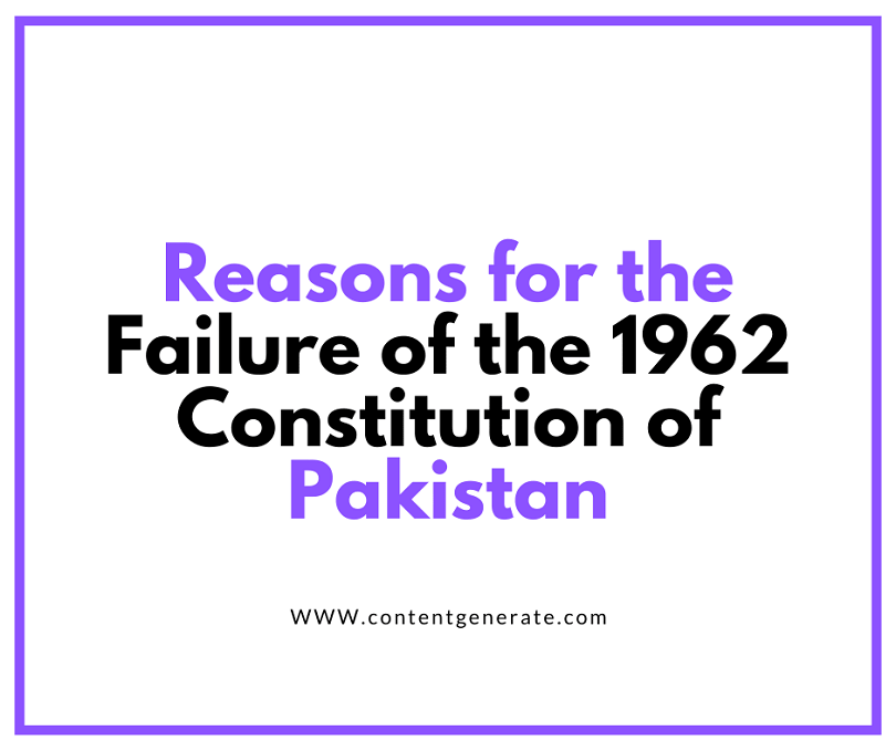 Reasons for the Failure of the 1962 Constitution of Pakistan