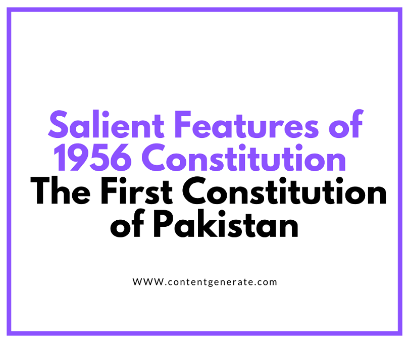 Salient Features of 1956 Constitution - The First Constitution of Pakistan