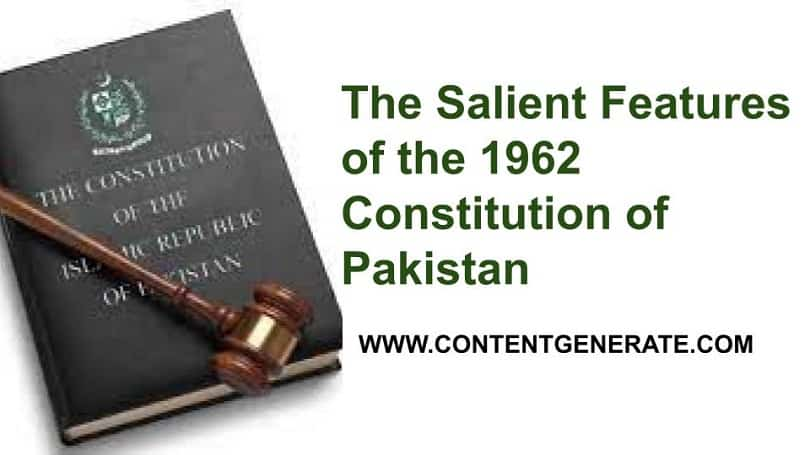 The Salient Features of the 1962 Constitution of Pakistan