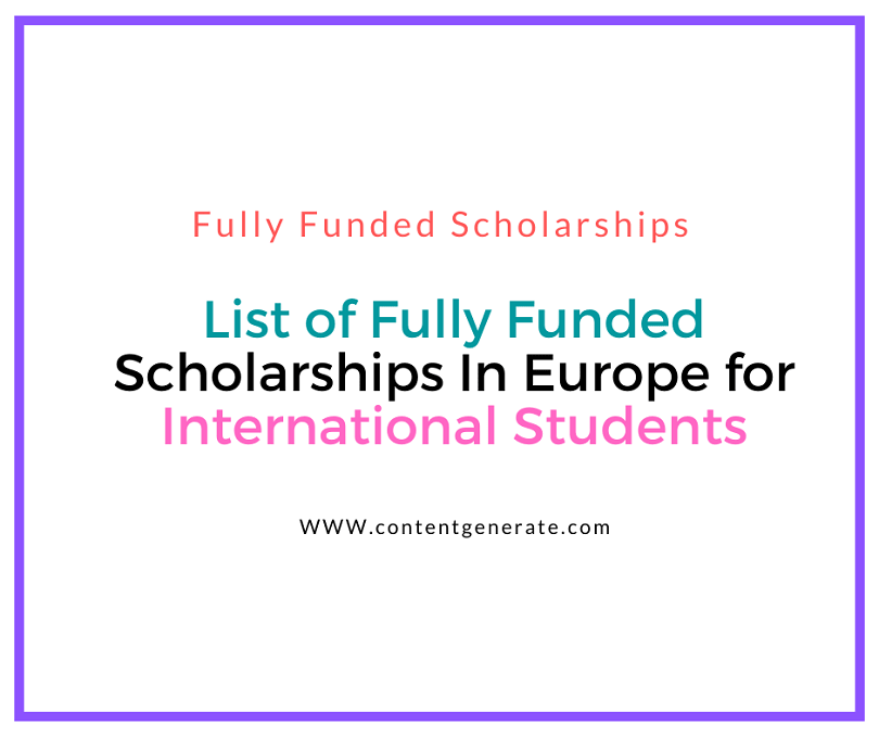 List of Fully Funded Scholarships In Europe for International Students