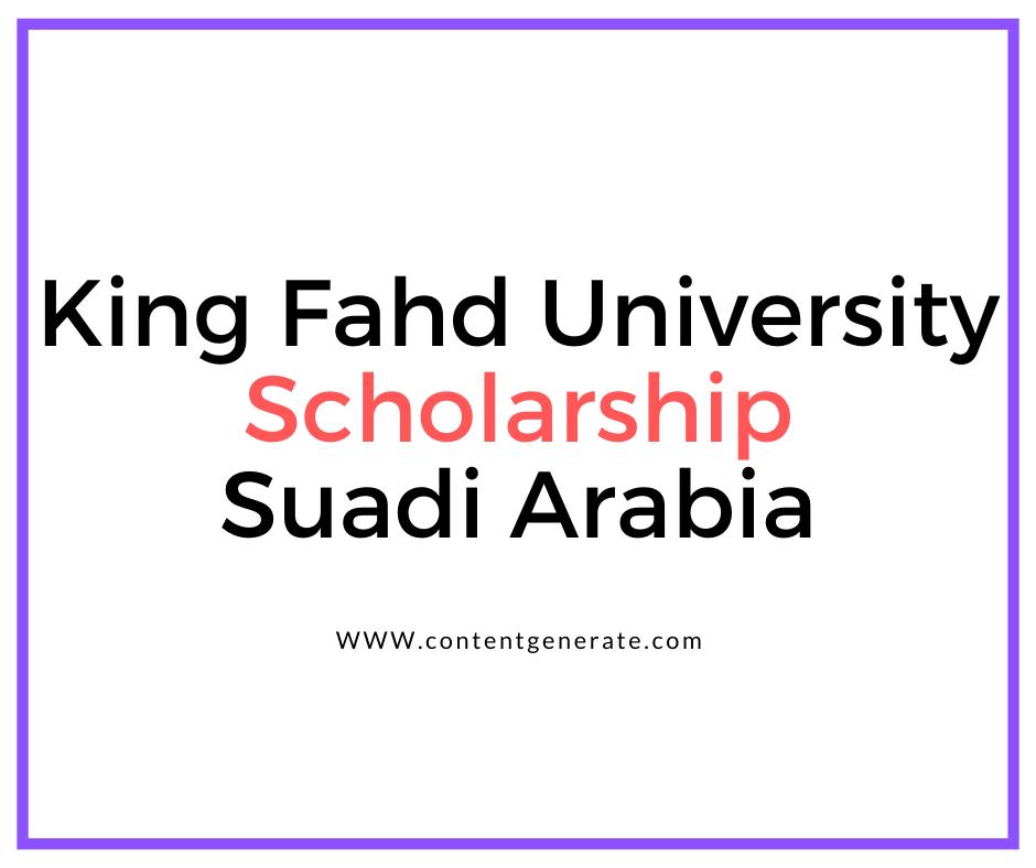 King Fahd University Scholarship