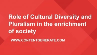 Role of Cultural Diversity and Pluralism in the enrichment of society