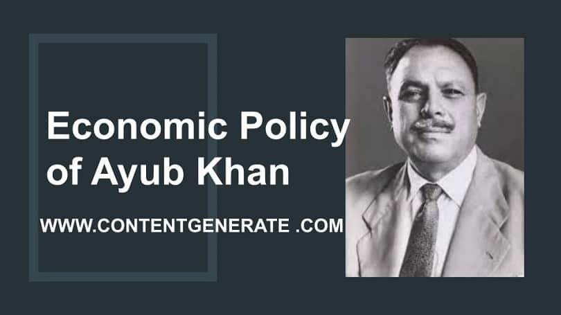 Economic Policy of Ayub Khan