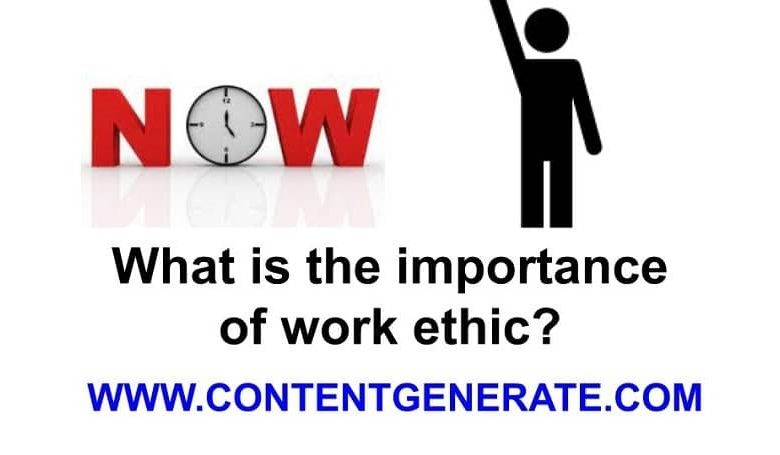 What is the importance of work ethic?