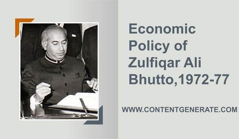 Economic Policy of Zulfiqar Ali Bhutto,1972-77