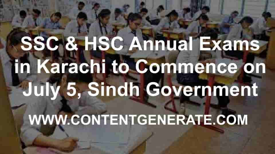 SSC & HSC Annual Exams in Karachi to Commence on July 5,Sindh Government