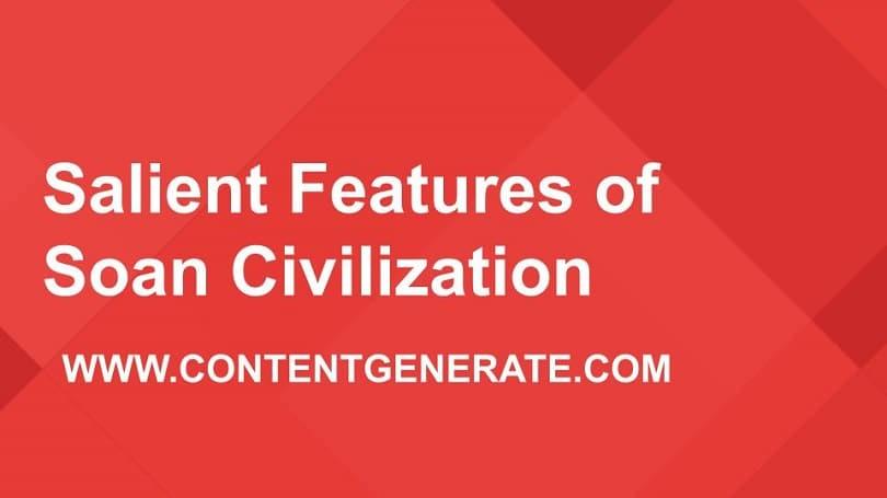 Salient Features of Soan Civilization