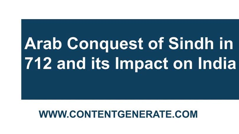 Arab Conquest of Sindh in 712 and its Impact on India