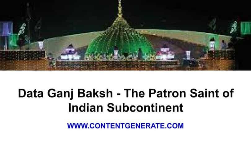 Data Ganj Baksh - The Patron Saint of Indian Subcontinent