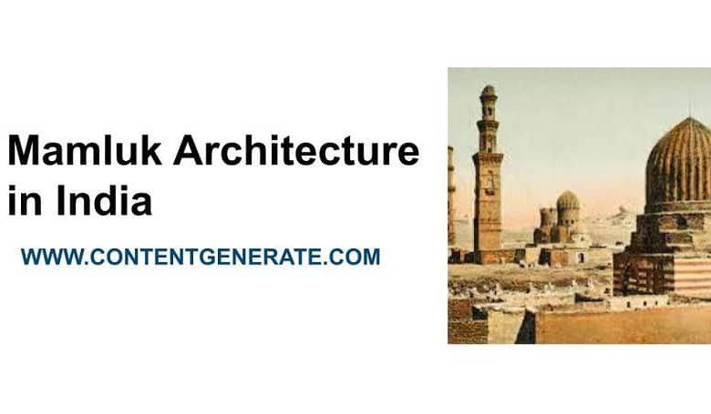Mamluk Architecture in India