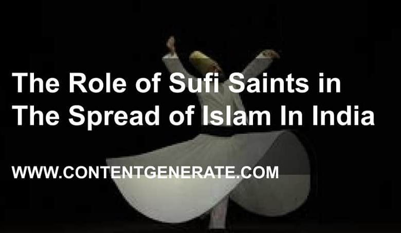 Role of Sufi saints in the spread of Islam in India