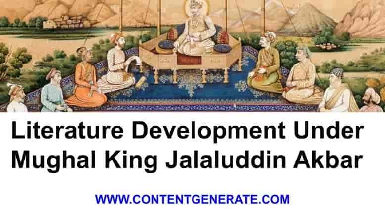 Literature Development Under Mughal King Jalaluddin Akbar