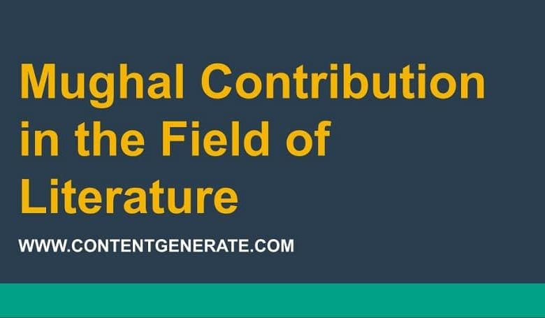 Mughal Contribution in the Field of Literature