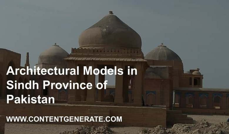 Architectural Models in Sindh Province of Pakistan