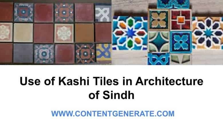 Use of Kashi Tiles in Architecture of Sindh, Pakistan